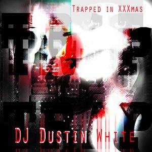 DJ Dustin White - Trapped in XXXmas - TRAP 2013 Christmas