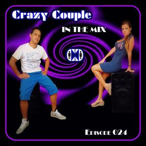 Crazy Couple - In the mix - Episode 024