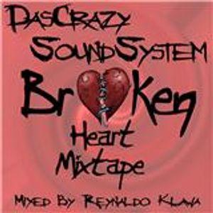 BrokenHeart Mixtape - DasCrazySoundSystem feat Reynaldo Klawa