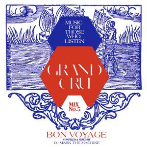 """Grand Cru-""""Bon Voyage"""""""