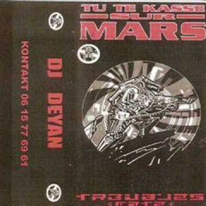 TU TE KASSES SUR MARS - DEYAN - 13-03-2000