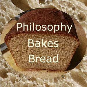 Ep3: Coping with Uncertainty - Philosophy Bakes Bread