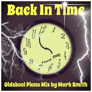 Back In Time _ Oldskool Piano Mix