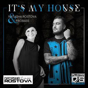 NATASHA ROSTOVA Ft. PROBASS – IT'S MY HOUSE