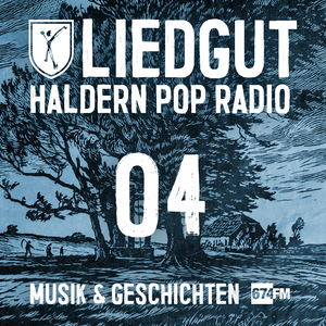 Liedgut - Haldern Pop Radio (Folge 4)