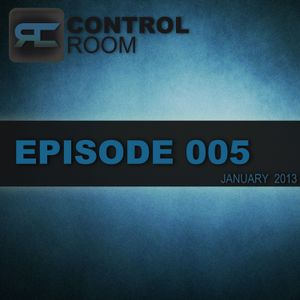 The Control Room Podcast - 005