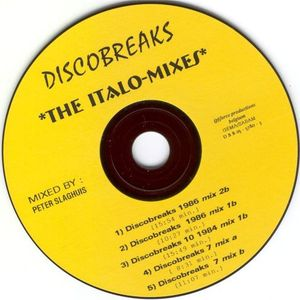 Discobreaks : The Italo Mixes by Peter Slaghuis
