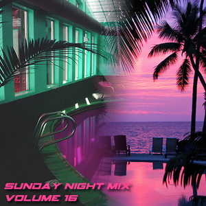 Sunday Night Mix - Volume 16