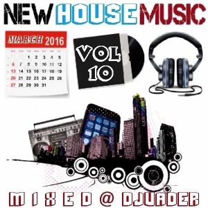New House Trackz - March 2k16 - Vol 10 (Mixed @ DJvADER)