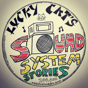 Lucky Cat's Sound System Stories - 15th December 2018