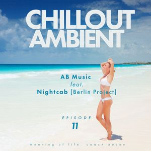AB Music feat. Nightcab - Chillout & Ambient #11