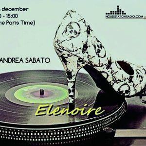 ELENOIRE Dj Andrea Sabato live on HOUSE STATION RADIO 30.12.17