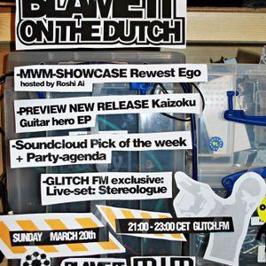 Blame it on the dutch #2 part 1 - airdate: march 20th on glitch.fm