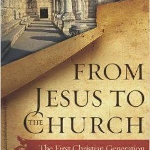 Craig Evans | From Jesus to the Church: The First Christian Generation