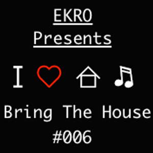Bring The House #006