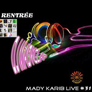 MadyKarib - La rentrée Radio Show #31