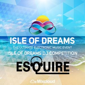 E5QUIRE - Isle of Dreams DJ Competition