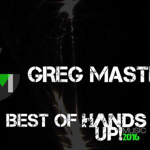 Greg Master Best Of Hands Up Music 2016 - Part 1