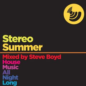 STEREO SUMMER mixed by STEVE BOYD