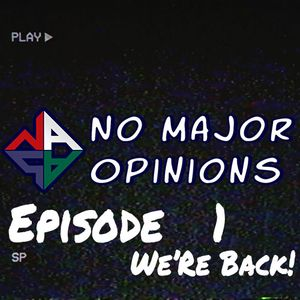 No Major Opinions Season 2 - Episode 1