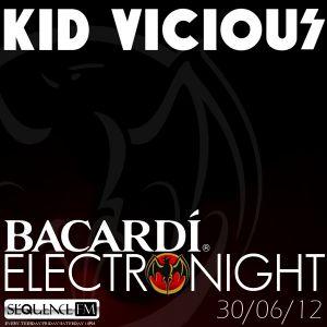 KID VICIOUS: BACARDI®ELECTRONIGHT 30/06/2012