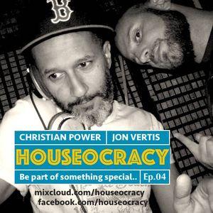 Houseocracy Ep.04 - Christian Power & Jon Vertis (July 2016)