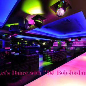 Let's Dance with ''DJ Bob Jordan''