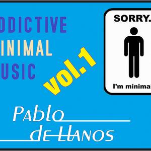 Pablo de Llanos - Addictive (Minimal) Music Vol.1
