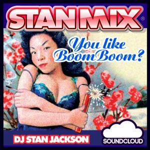 YOU LIKE BOOM BOOM 2013 - DJ STAN JACKSON