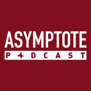 Asymptote Podcast: Literature in Transit