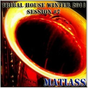 Tribal House Winter 2011 Mixed by Matiass session no. 7