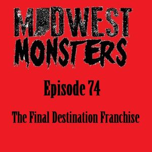 Episode 74 - The Final Destination Franchise