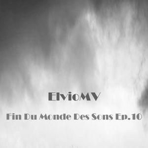 Fin Du Monde Des Sons Ep. 10