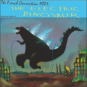 The French Connection #001: The Electric Dinosaur