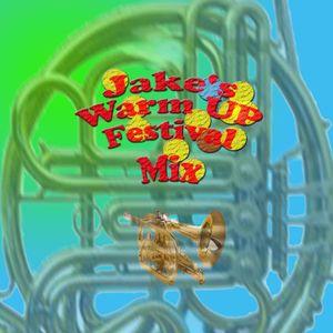 Jake's Warm Up Festival Mix