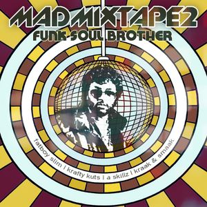 Madmixtape 2  FunkSoulBrother 