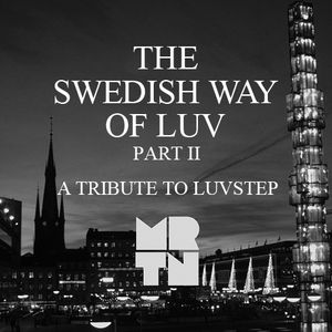 MRTN - The Swedish Way Of Luv Part II - A Tribute To Luvstep