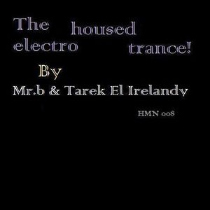 House Music Nutrition 008 (trance n house) - Mr.b Vs Dj Tarek El Irelandy