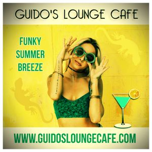 Guido's Lounge Cafe Broadcast 0335 Funky Summer Breeze (20180803)
