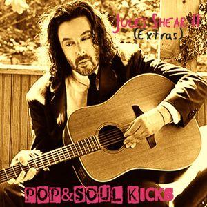 POP&SOUL KICKS #102: JULES SHEAR (II). Extras