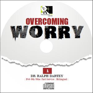 Overcoming worry 2 - Ralph Dartey - February 23rd 2014 - Biingual