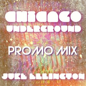 Chicago Underground Promomix Juke Ellington