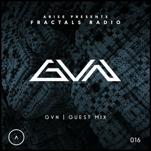 Arise Presents | Fractals Radio - Episode | 16 | (GVN Guest Mix)