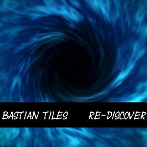 Bastian Tiles presents Re-Discover 03