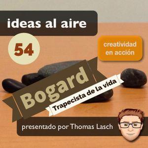 Ideas 054 Bogard - Trapecista de la vida