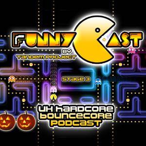 FunnyCast - Stage 3 (UK Hardcore \ Bouncecore Podcast)