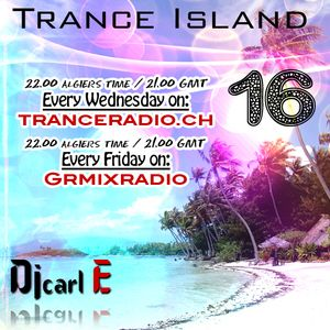 Dj carl E pres Trance Island 016