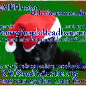 Merry People Headbanging 16 pt4 KAOS radio Austin Mosh Pit Hell Metal Punk Hardcore w doormouse dmf