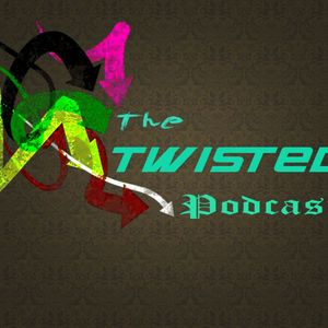 The Twisted Podcast Episode.1