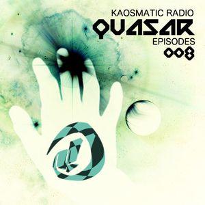 Kaosmatic Radio : Quasar Episode 008